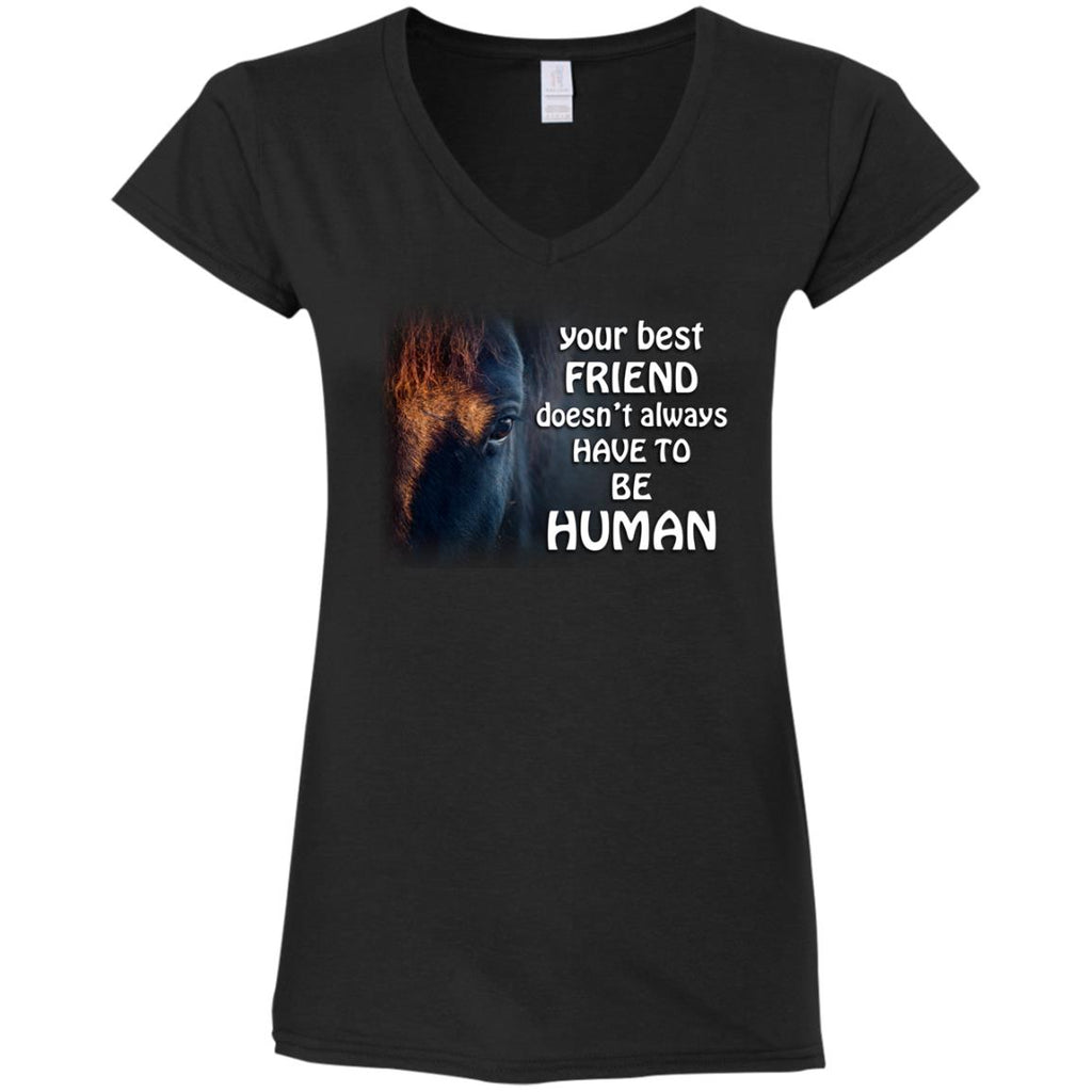 Your Best Friend Doesn't Alway Have To Be Human Horse Tshirt
