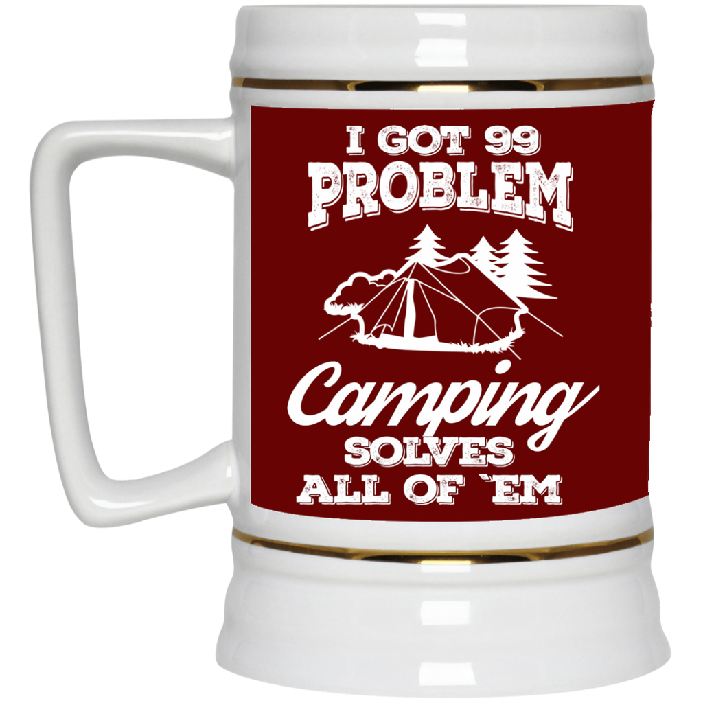 Nice Camping Mugs. I Got 99 Problems And Camping Solve All Of Them