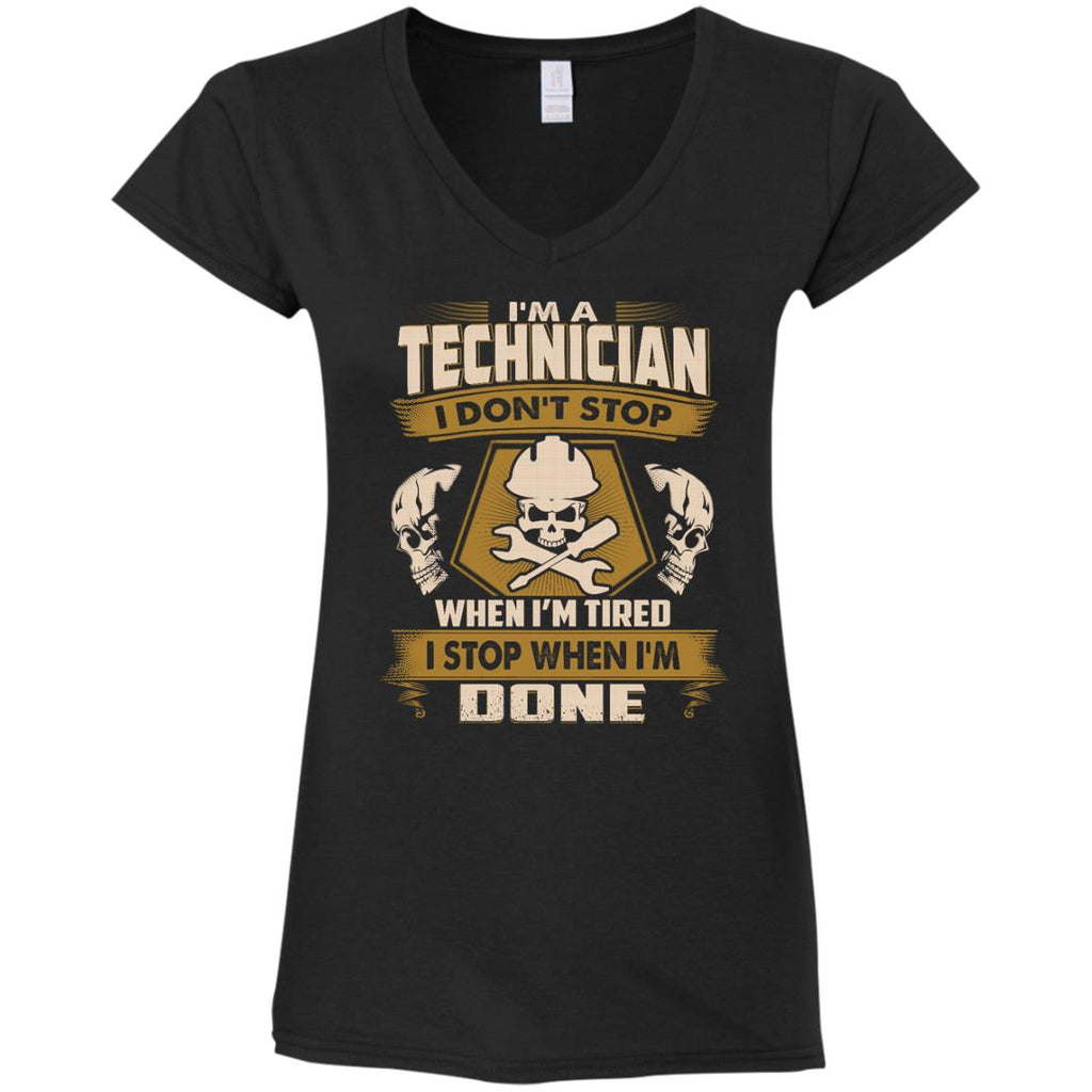Cool Technician Tee Shirt I Don't Stop When I'm Tired Gift