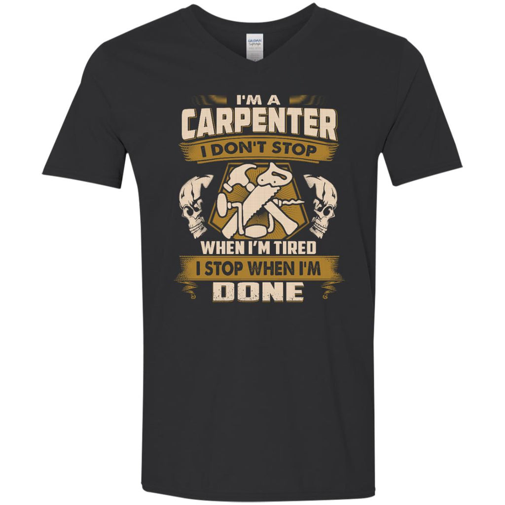 Carpenter Tshirt - I Don't Stop When I'm Tired