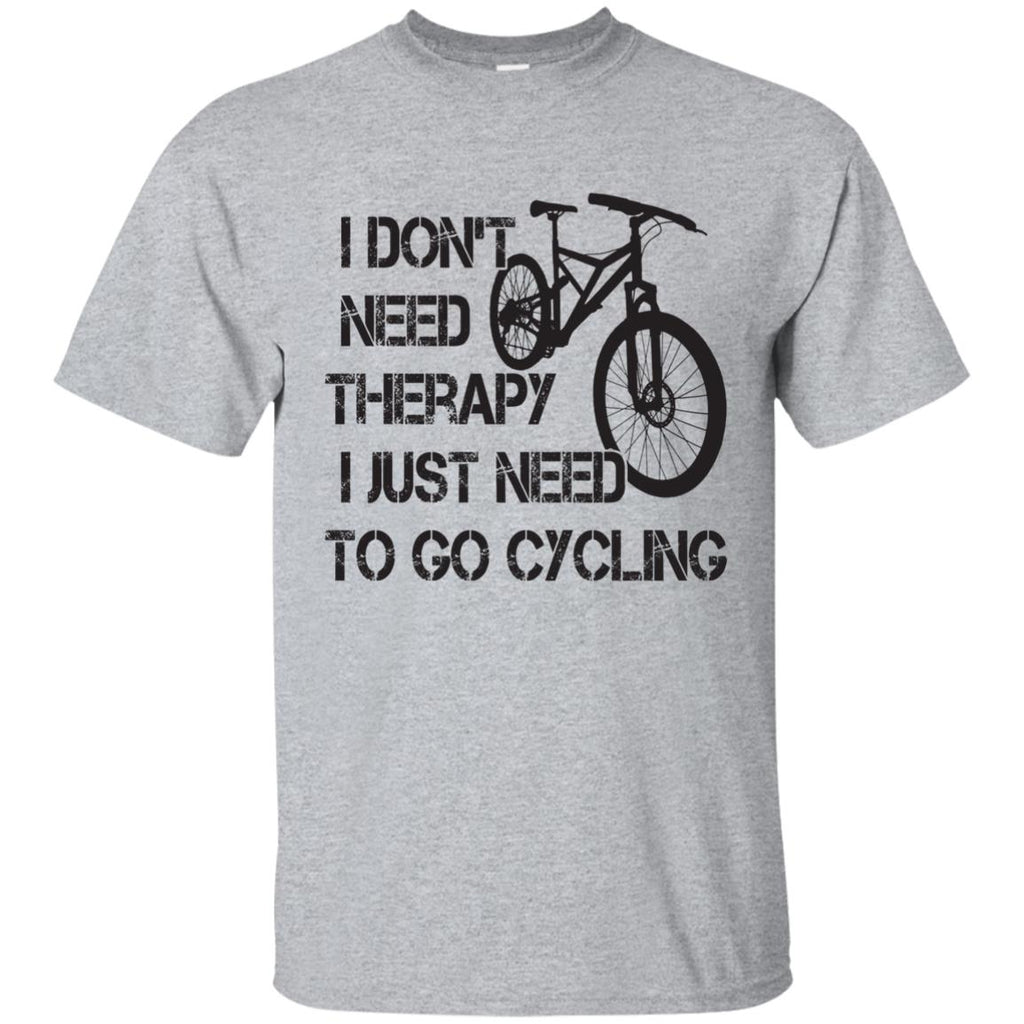 I Don't Need Therapy I Just Need To Go Cycling For Lover