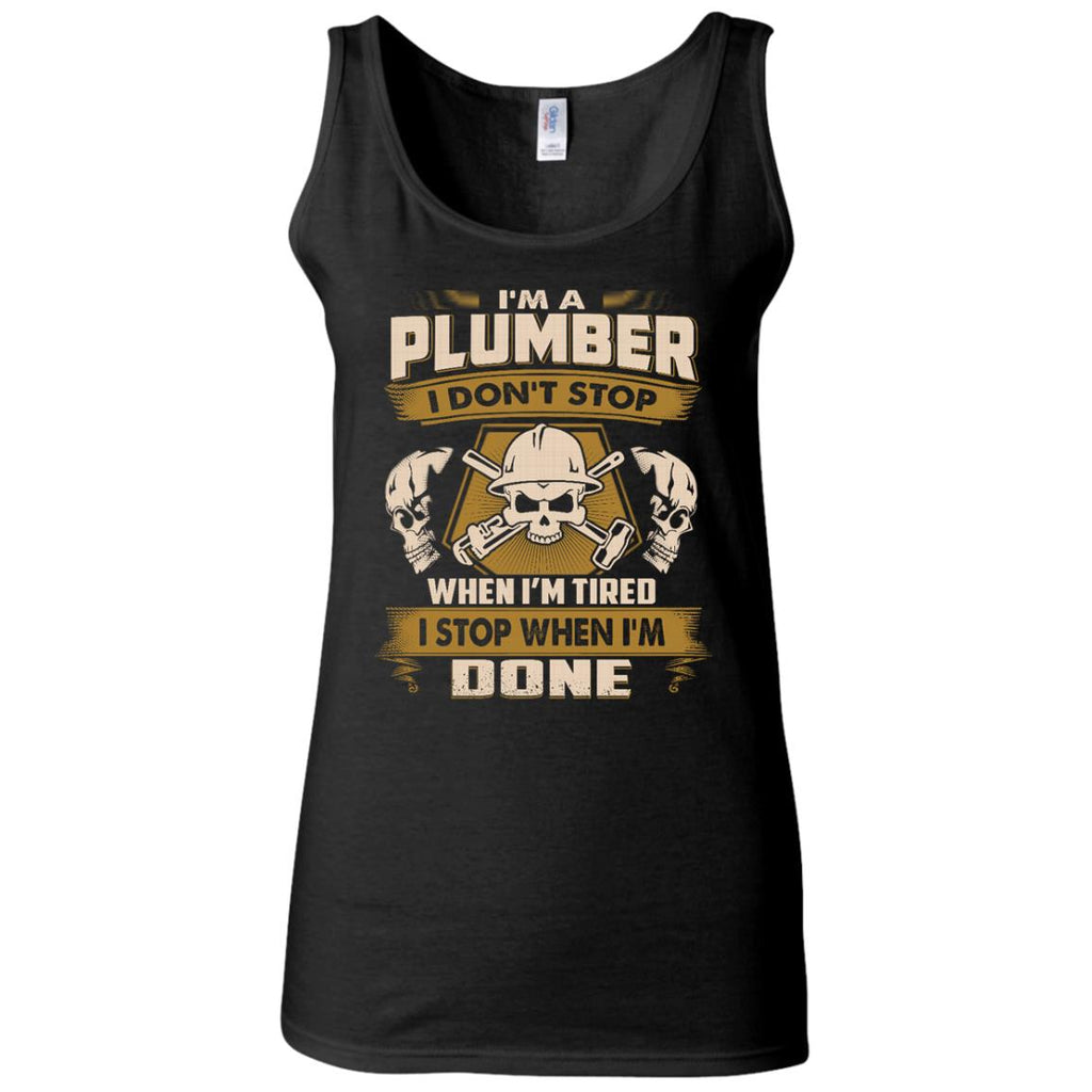 Black Plumber Tee Shirt I Don't Stop When I'm Tired Gift Tshirt