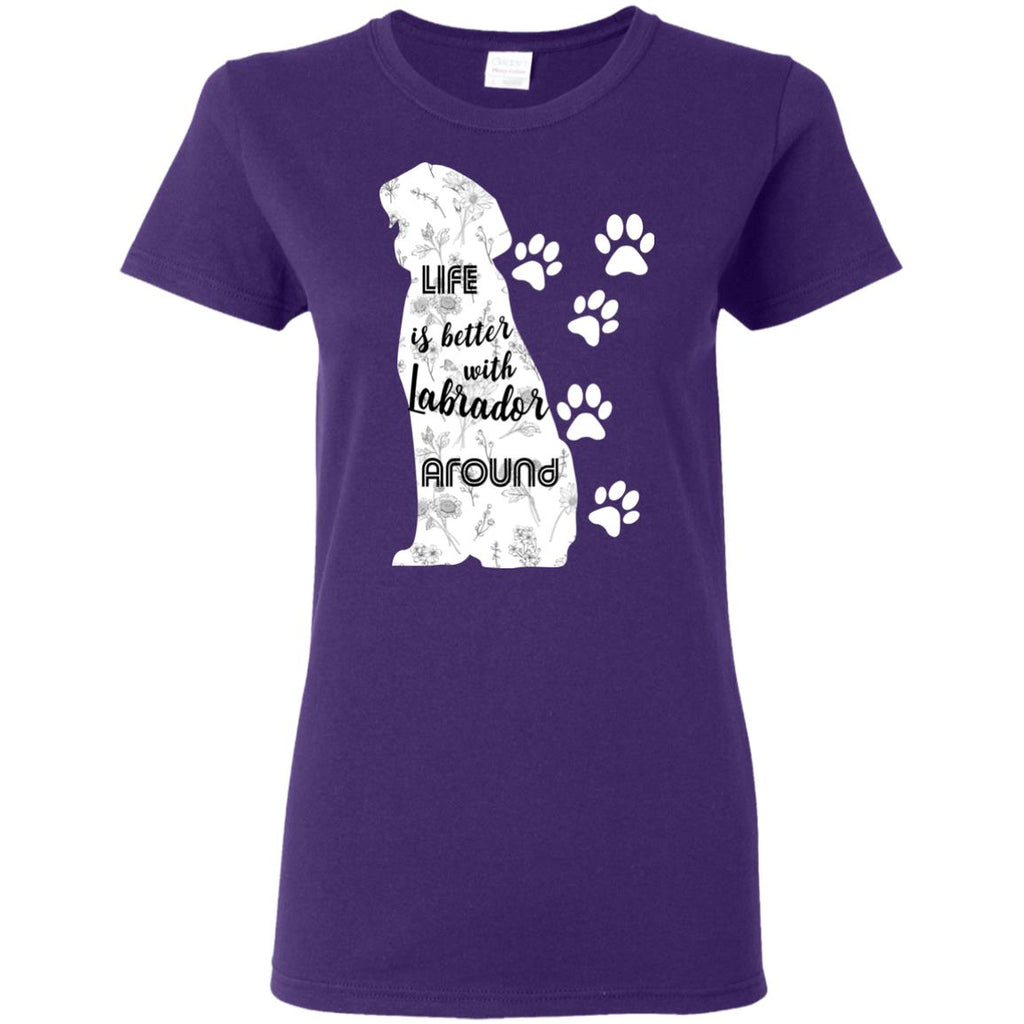 Life Is Better With Labrador Around Labra Dog Tshirt for Lover