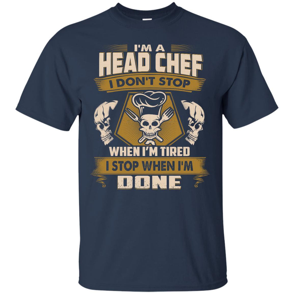 Head Chef Tshirt - I Don't Stop When I'm Tired For Cook Lover