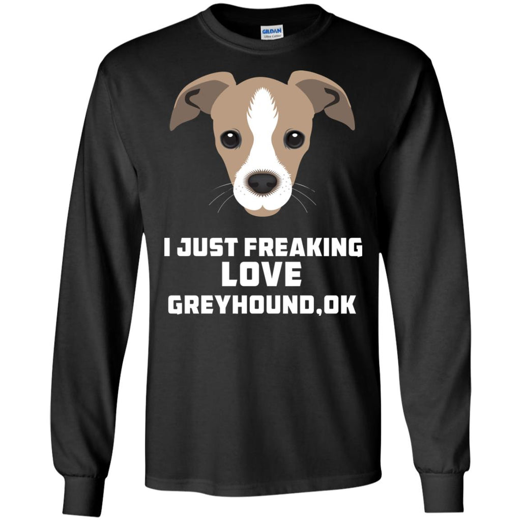 I Just Freaking Love Greyhound Tshirt For Hound Dog Gift