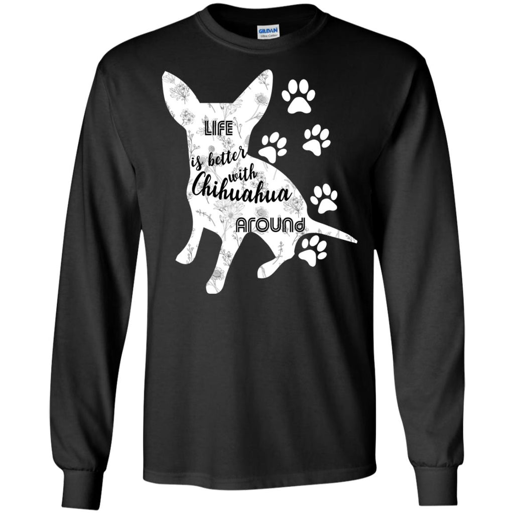 Life Is Better With Chiahuahua Around Huahuadog Tshirt Gift
