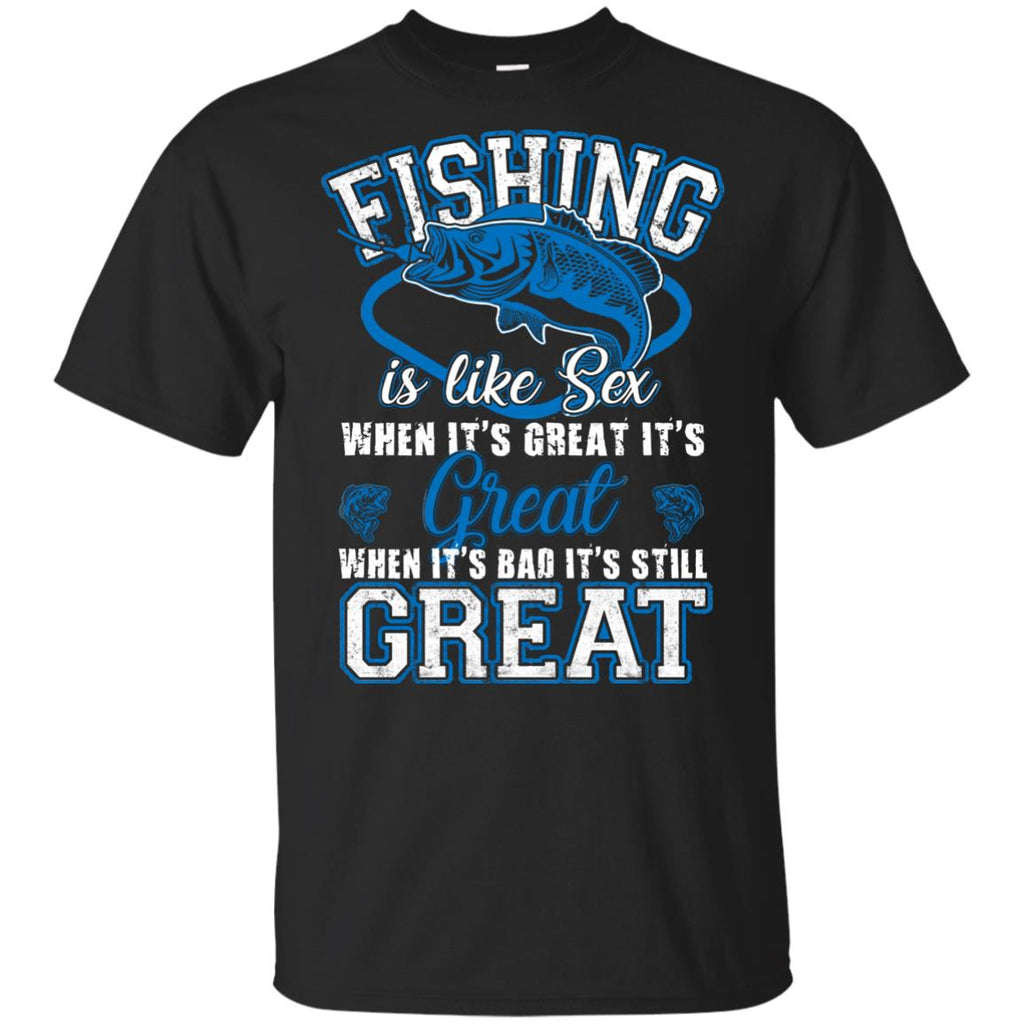 Fishing Is Always Great Tee Shirt as nice gift for lovers