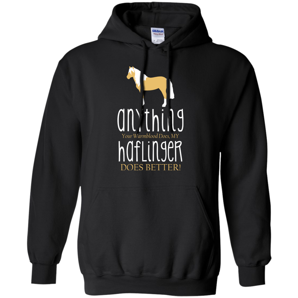 Any Thing Your Warmblood Does My Haflinger Does Better Horse T Shirts