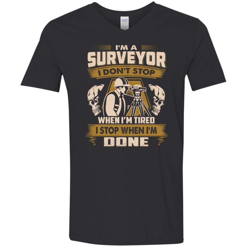Surveyor Tshirt - I Don't Stop When I'm Tired