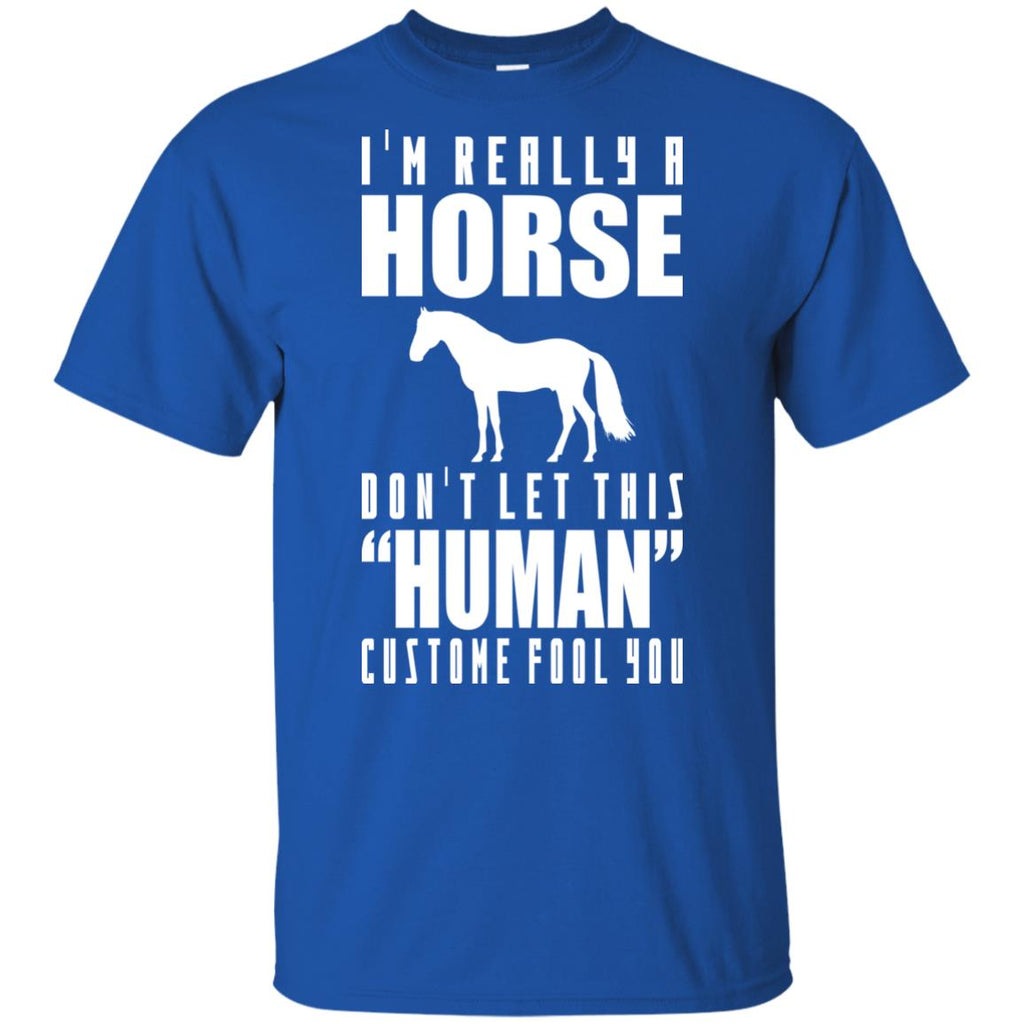 I'm Really A Horse Don't Let This Human Custome Fool You Horse Tshirt