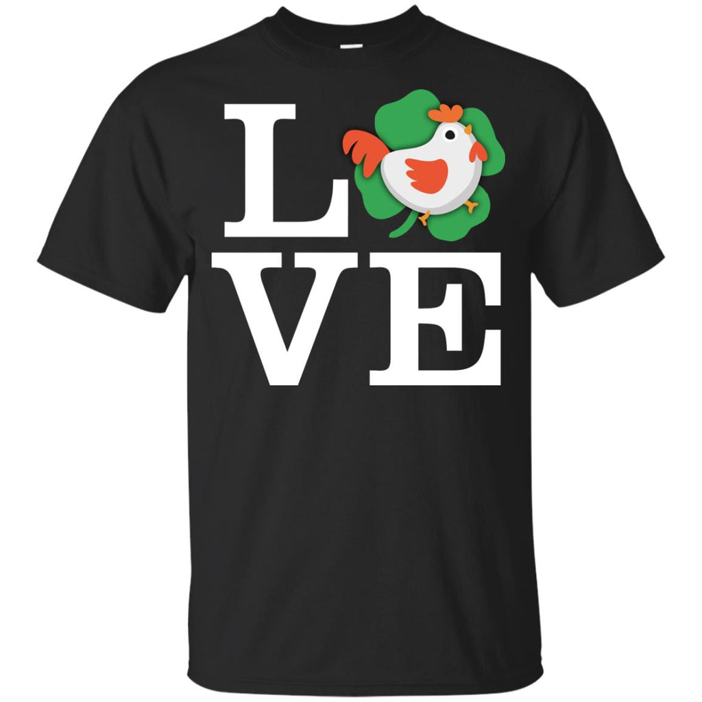 Funny Chicken Tee Shirt Love Animals for Farmer St. Patrick's Day Gift