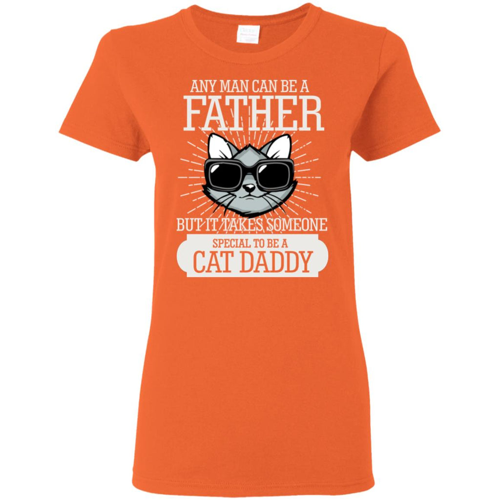 It Take Someone Special To Be A Cat Daddy T Shirt