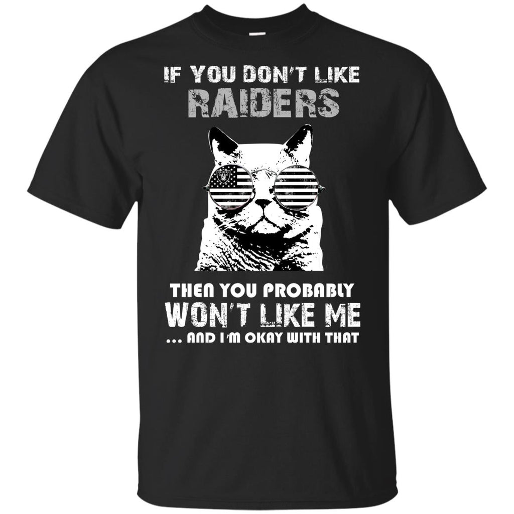 If You Don't Like Oakland Raiders Tshirt For Fans