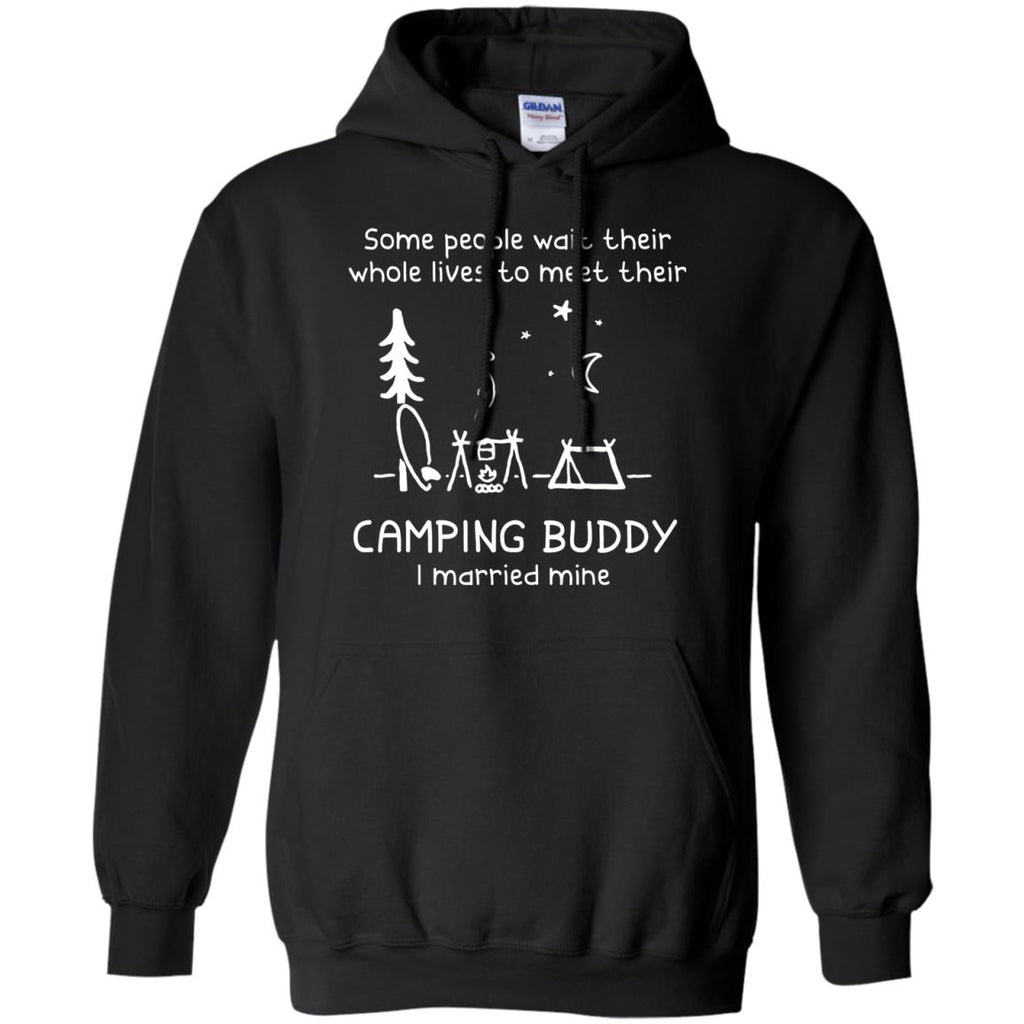 Some People Wait Their Whole Lives To Meet Their Camping Tshirt