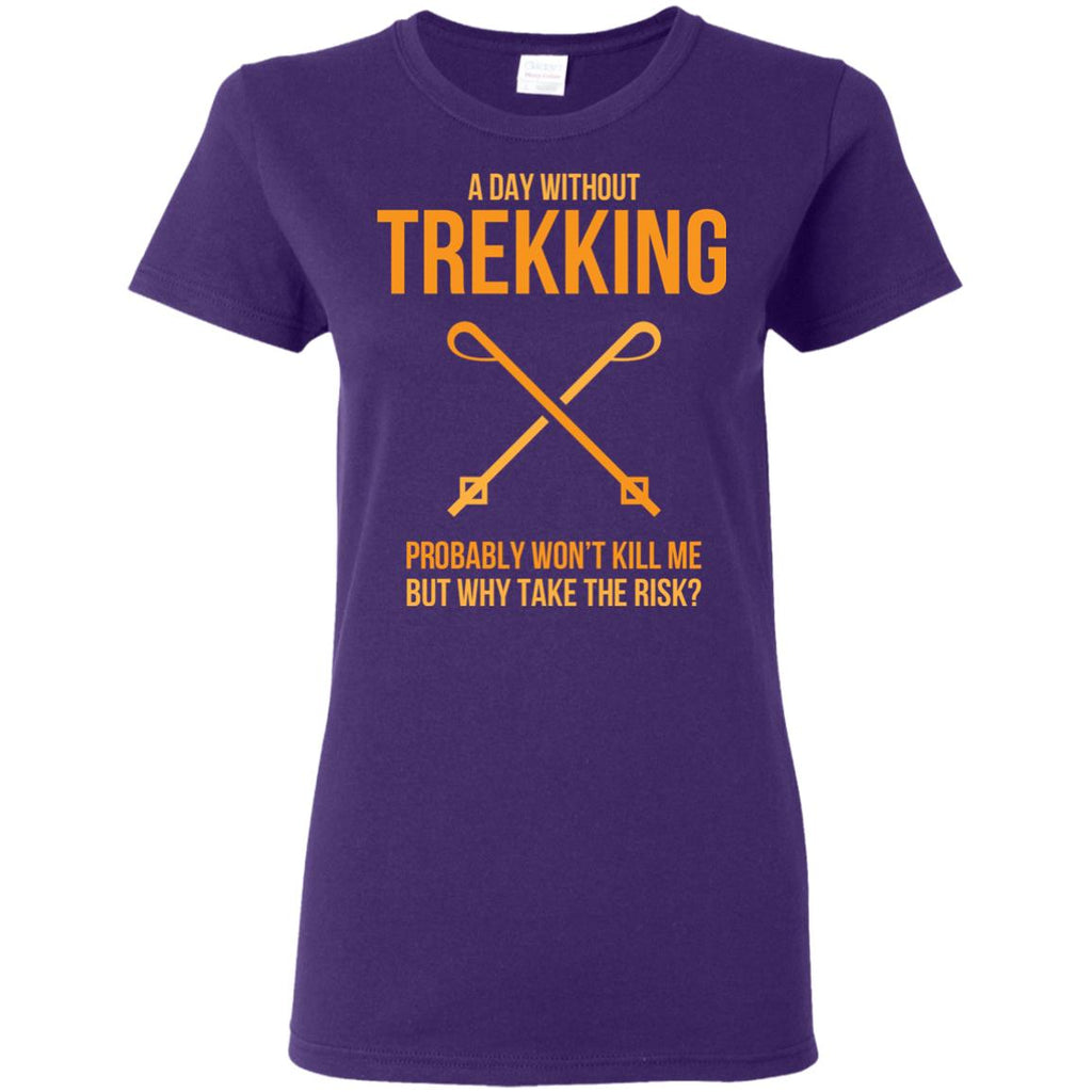 A Day Without Trekking T Shirts