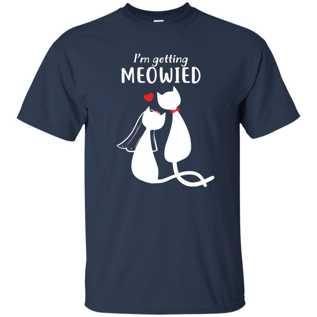 Getting Meowied Cat Tshirt for kitten lovers