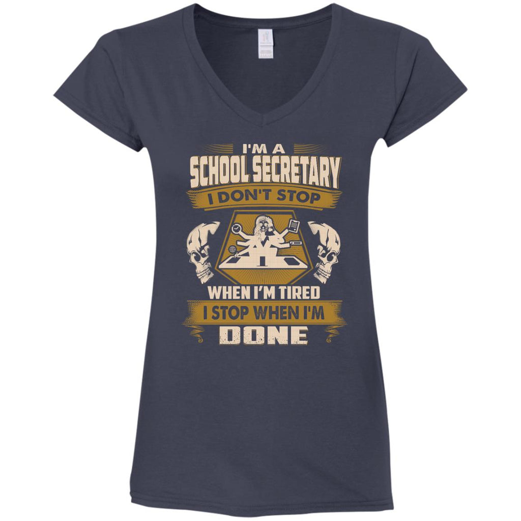 Cool School Secretary Tee Shirt I Don't Stop When I'm Tired Gift Tshirt