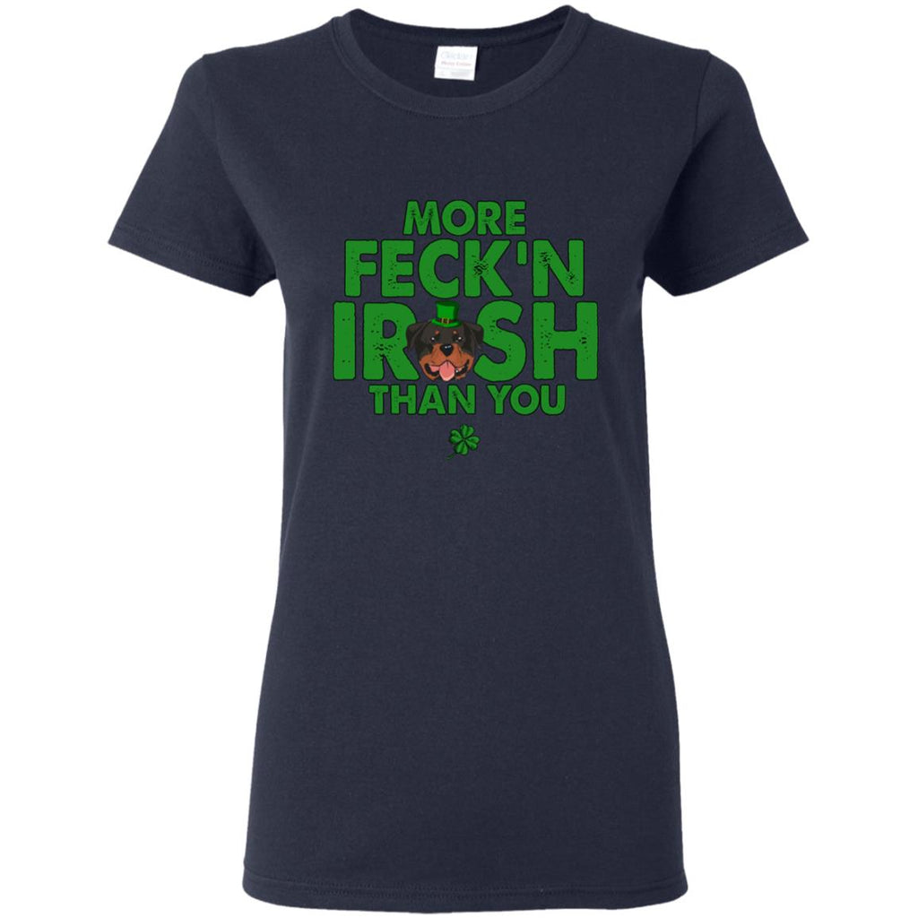 My Rottweiler Is More Feck'n Irish Than You Rottie Tshirt Gift