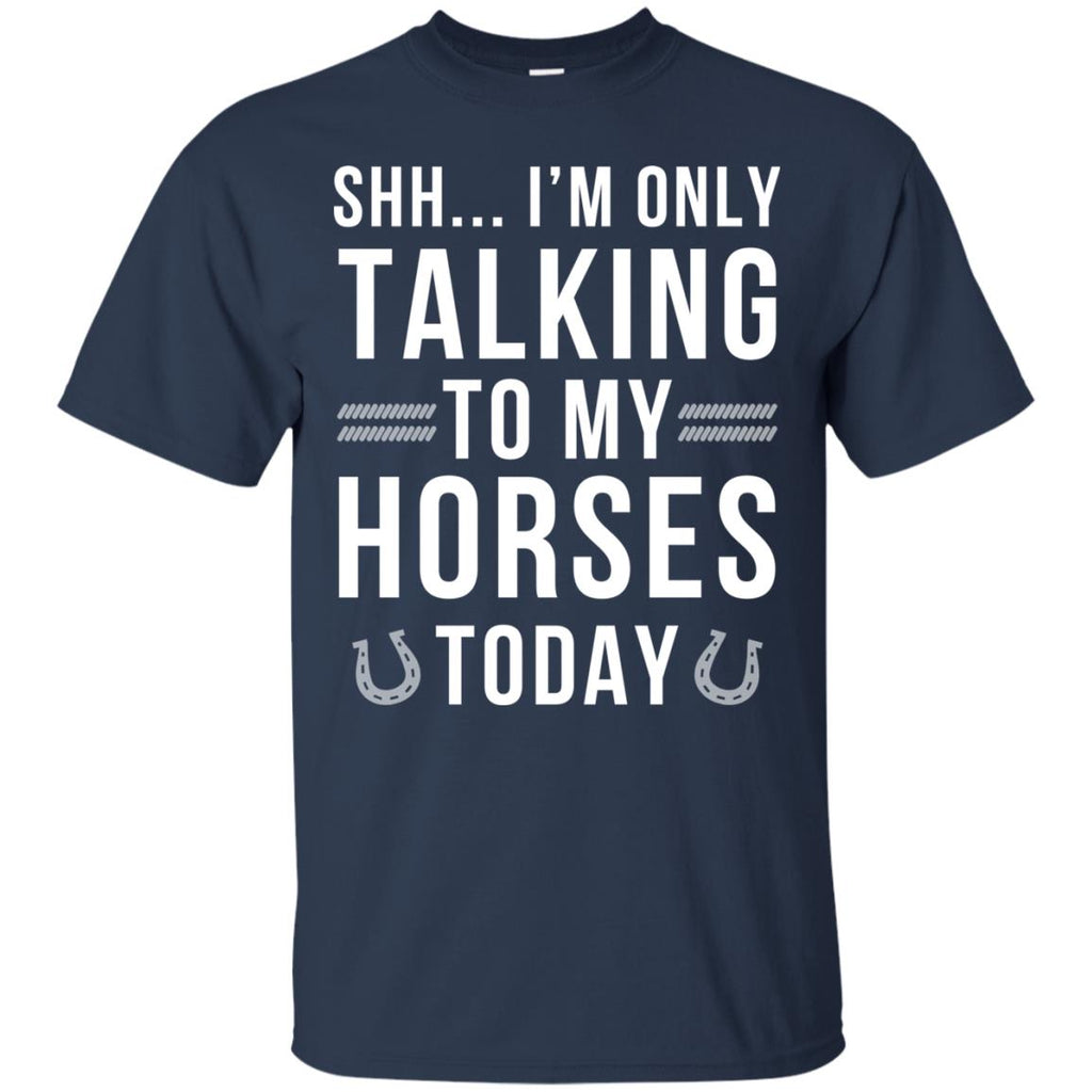I'm Only Talking To My Horses Today Horse Tshirt for Equestrian Gift