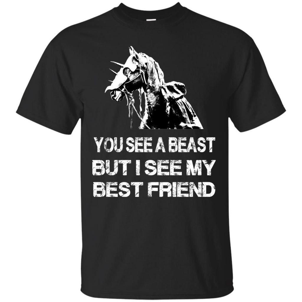 You See A Beast But I See My Best Friend Horse T Shirts