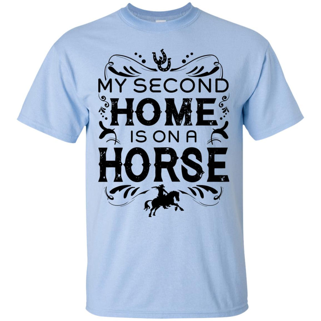 My Second Home Is On A Horse White Equestrian Tee Shirt Gift