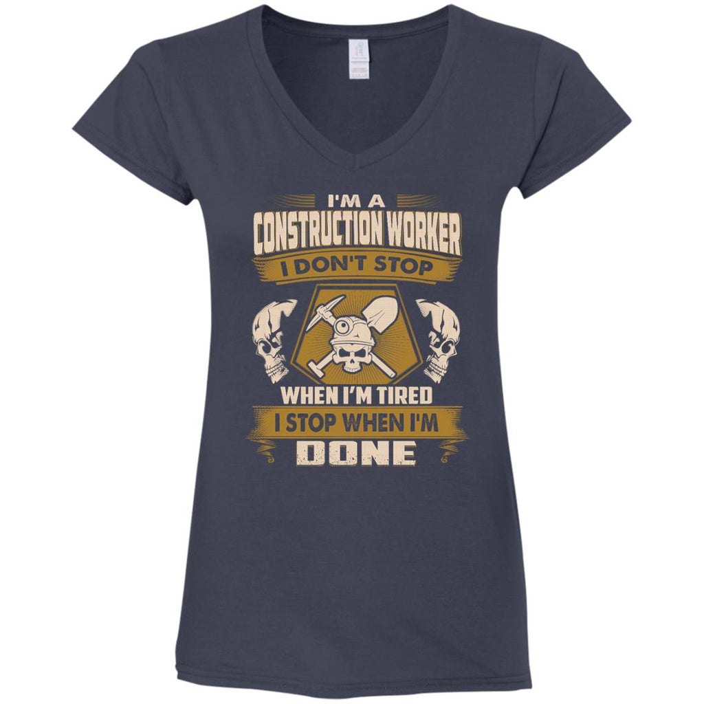 Construction Worker T Shirt - I Don't Stop When I'm Tired