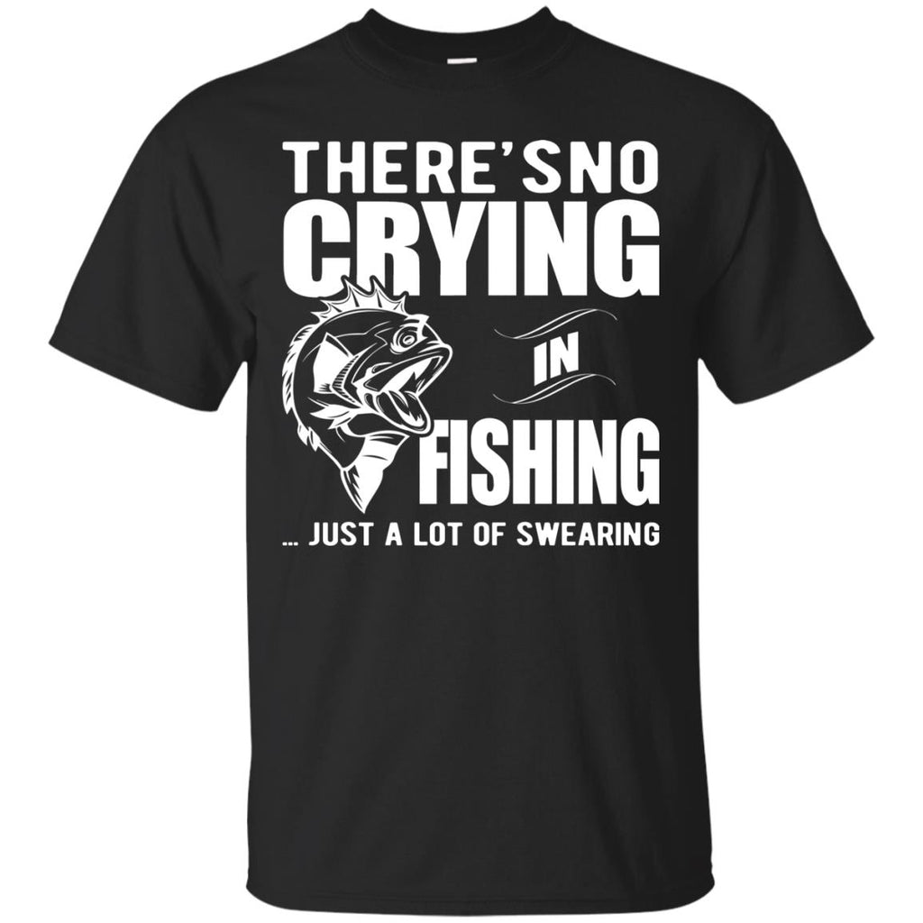 Nice Fishing Tee Shirt There Is No Crying In Fishing is best gift