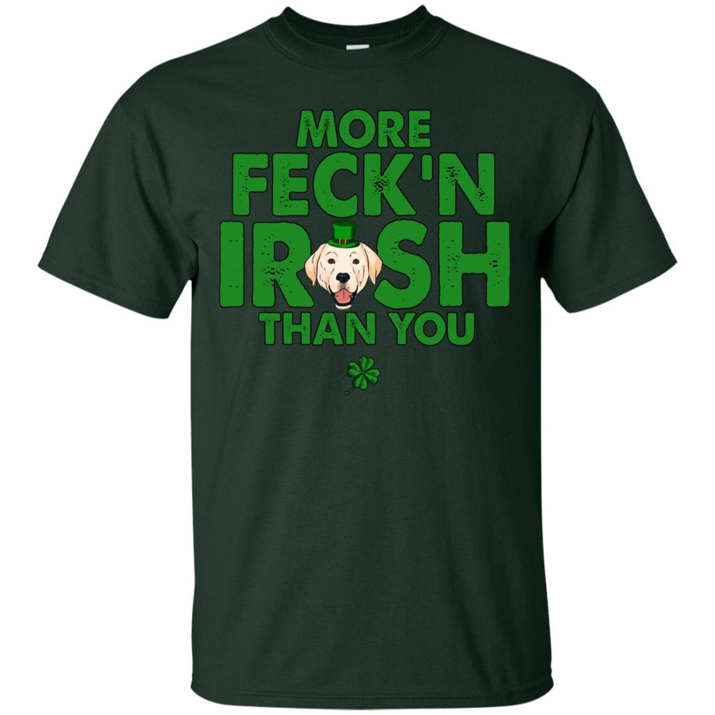 My Labrador Is More Feck'n Irish Than You Labra Dog TShirt