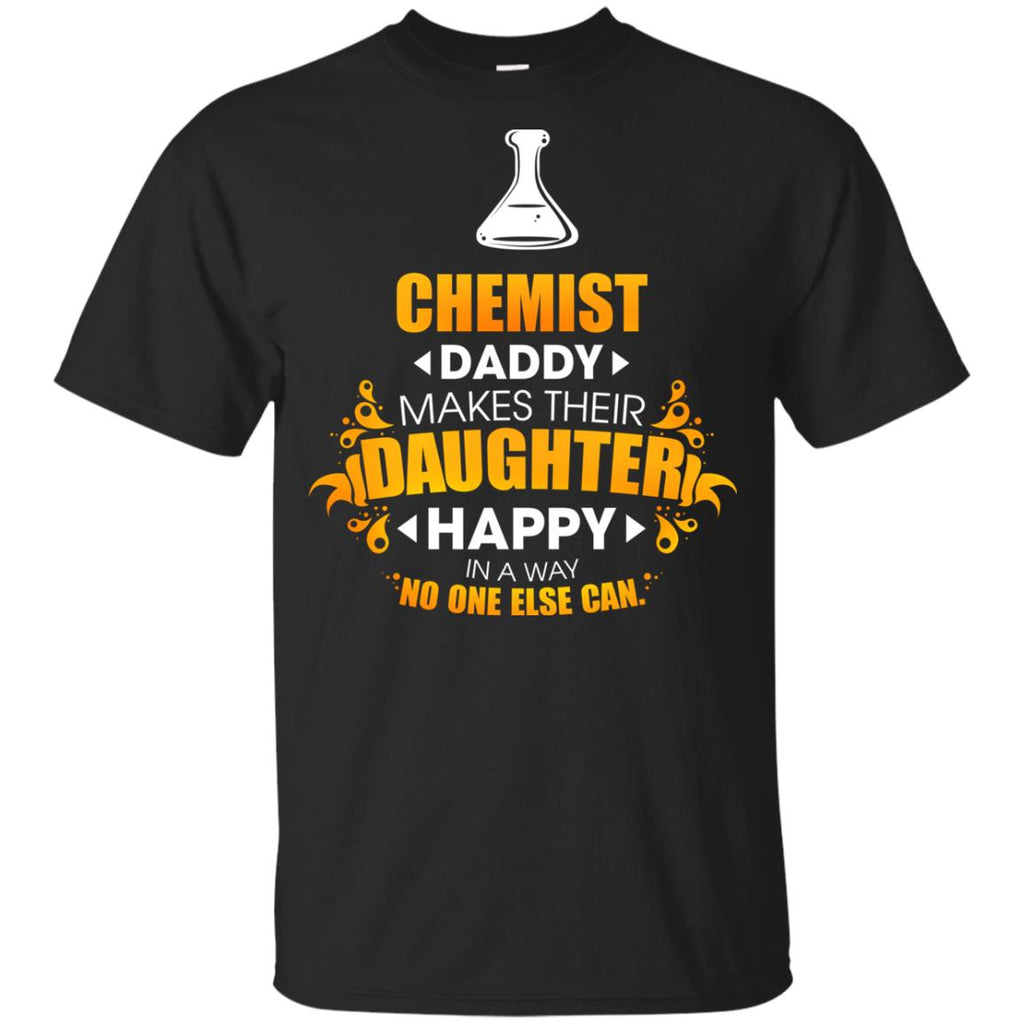 Chemist Daddy Makes Their Daughter Happy T Shirts