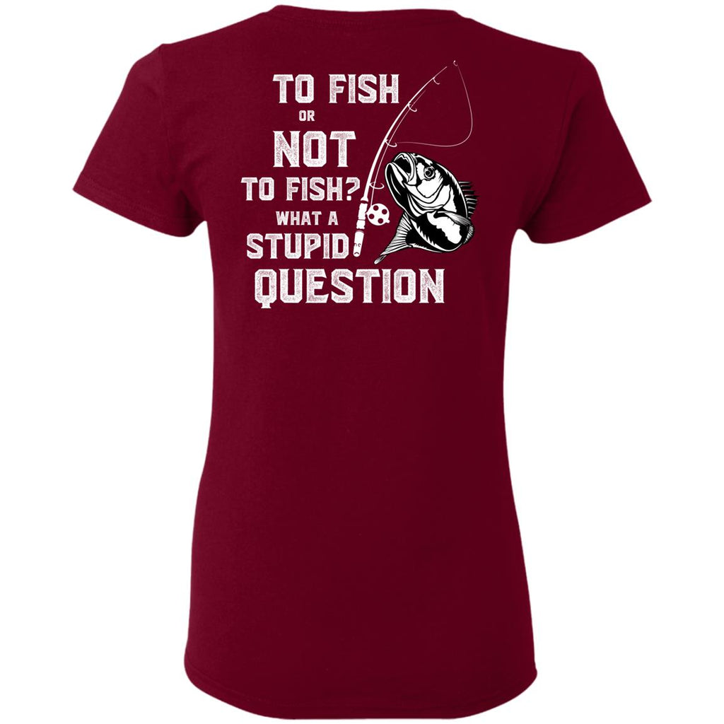 Fishing - To Fish Or Not To Fish T Shirts