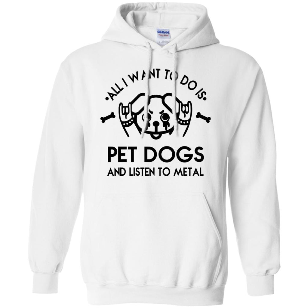 All I Want To Do Is Pet Dogs And Listen To Metal Tshirt