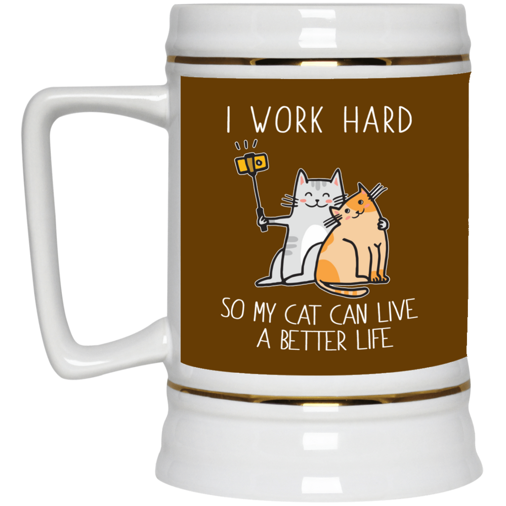 I Work Hard So My Cat Can Live A Better Life Cat Mugs