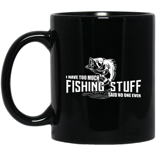 Wonderful I Have Too Much Fishing Stuff Mugs