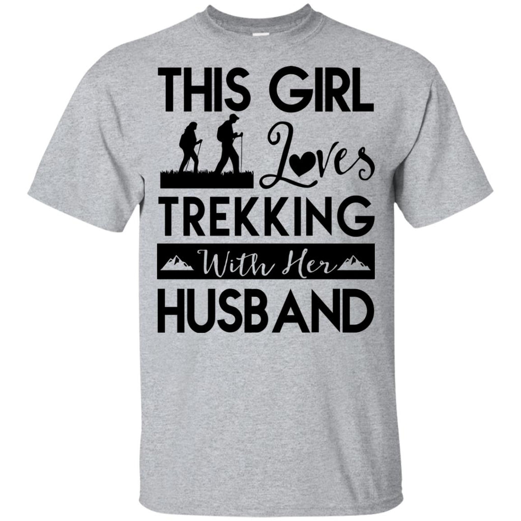 This Girl Loves Trekking With Her Husband Tee Shirt Gift