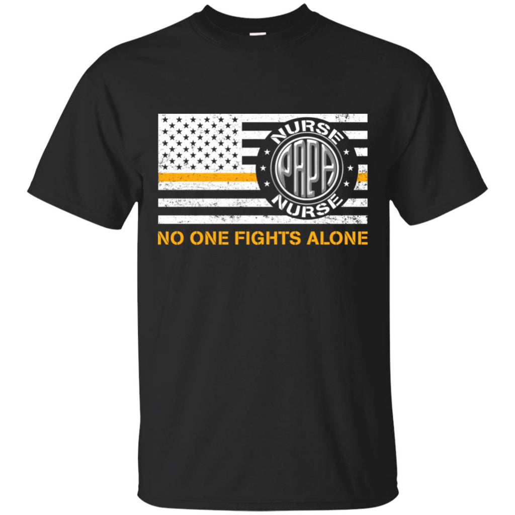 Papa Nurse No One Fights Alone T Shirt