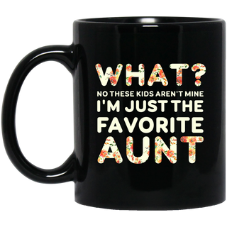 I'm Just The Favorite Aunt Mugs