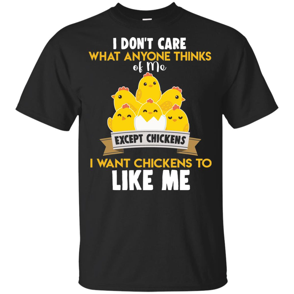 I Don't Care What You Think Of Me Chicken Tee Shirt For Lover