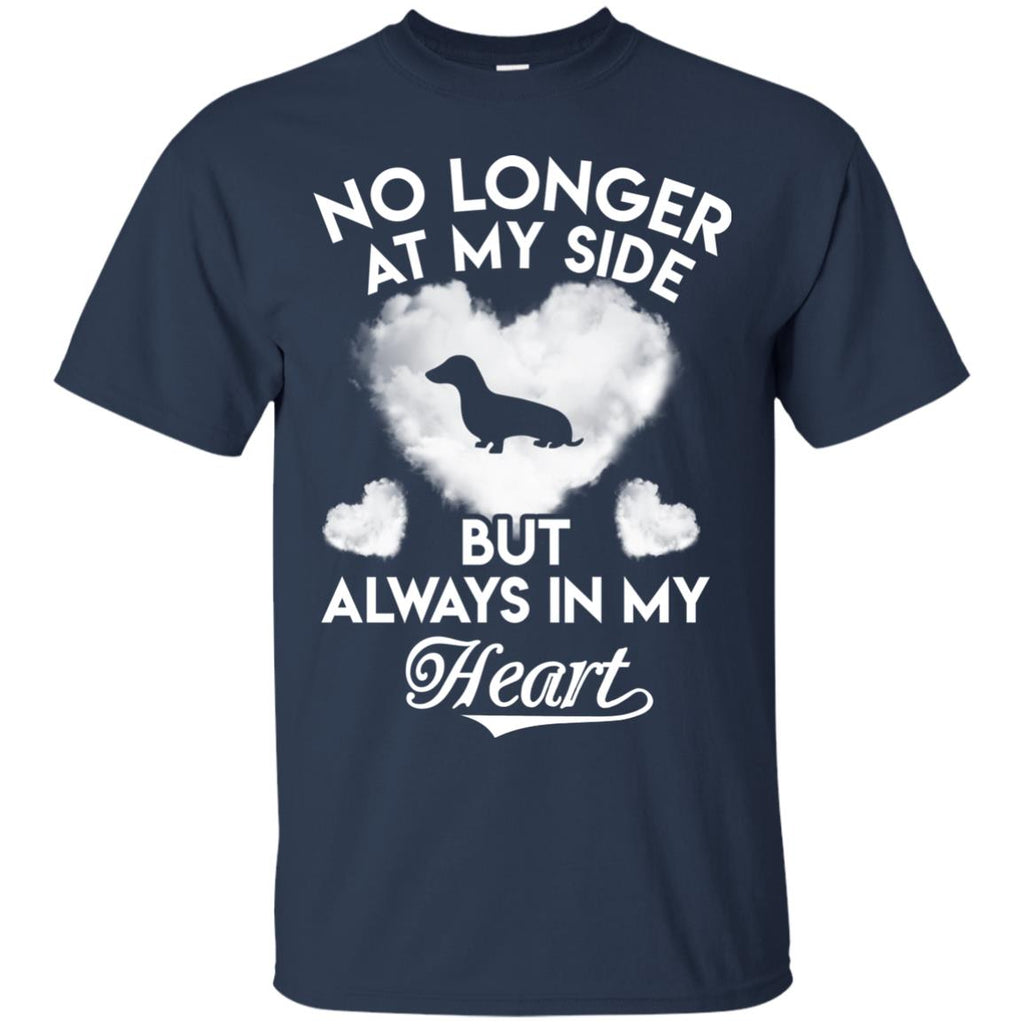 No Longer At My Side But Always In My Heart Dachshund Tshirt For Doxie Lover