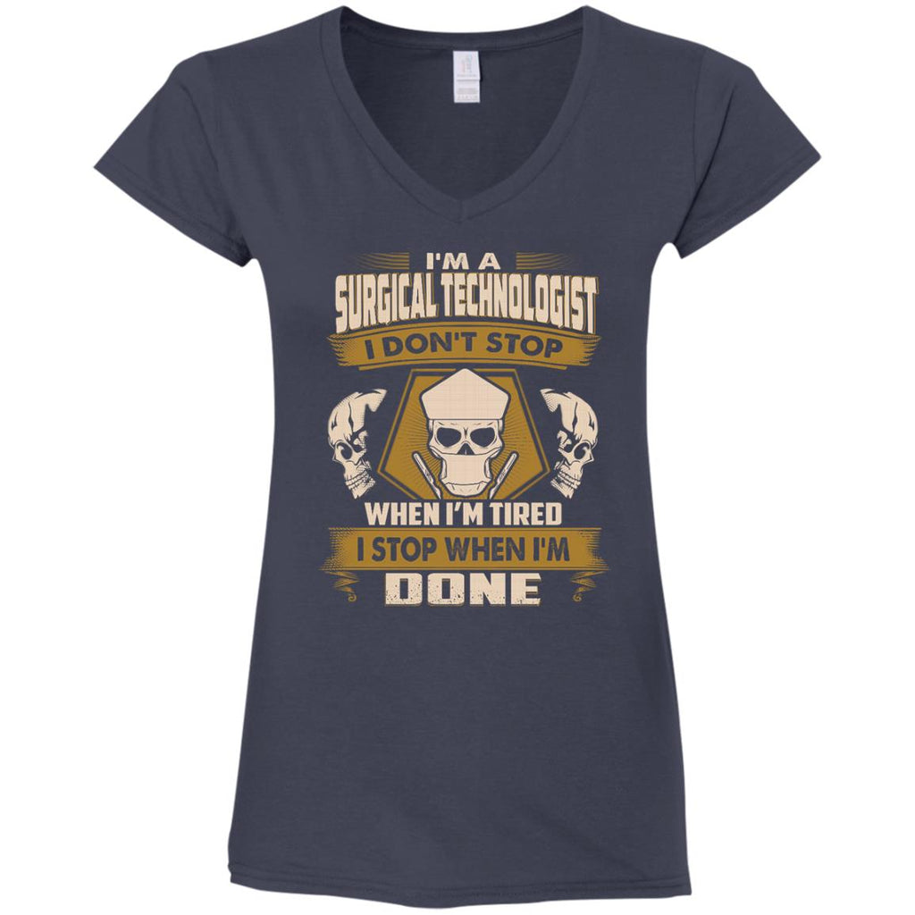 Surgical Technologist Tshirt I Don't Stop When I'm Tired