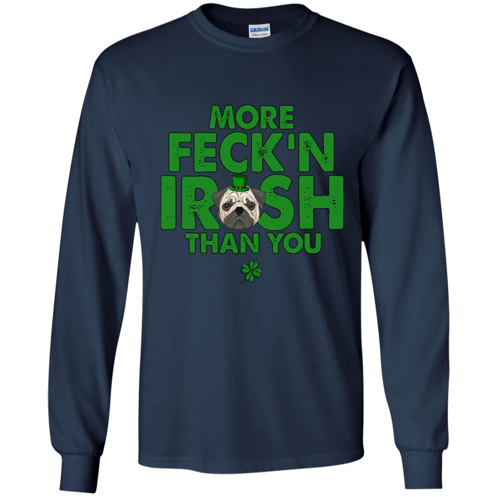 My Pug Is More Feck'n Irish Than You Puppy Tshirt Gift