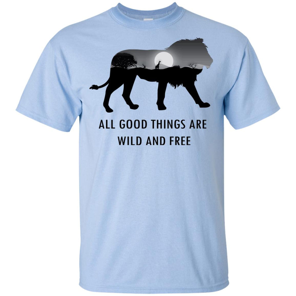 All Good Things Are Wild And Free Lion