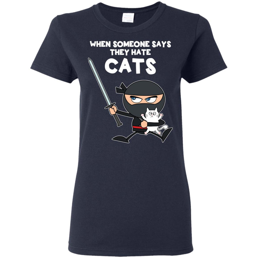 Nice Cat Tshirt When Someone Says They Hate Cats is cool gift