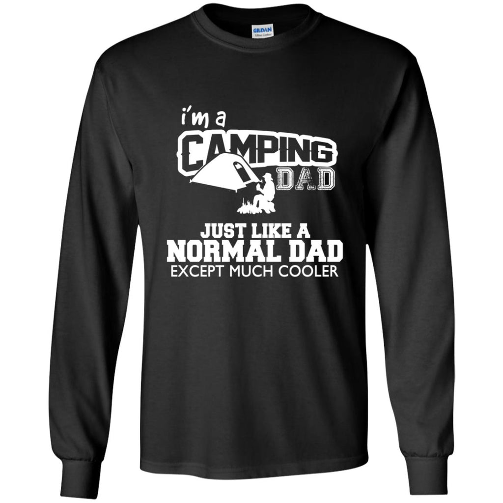 I'm A Camping Dad Just Like Normal Dad But Much Cooler For Father Gift