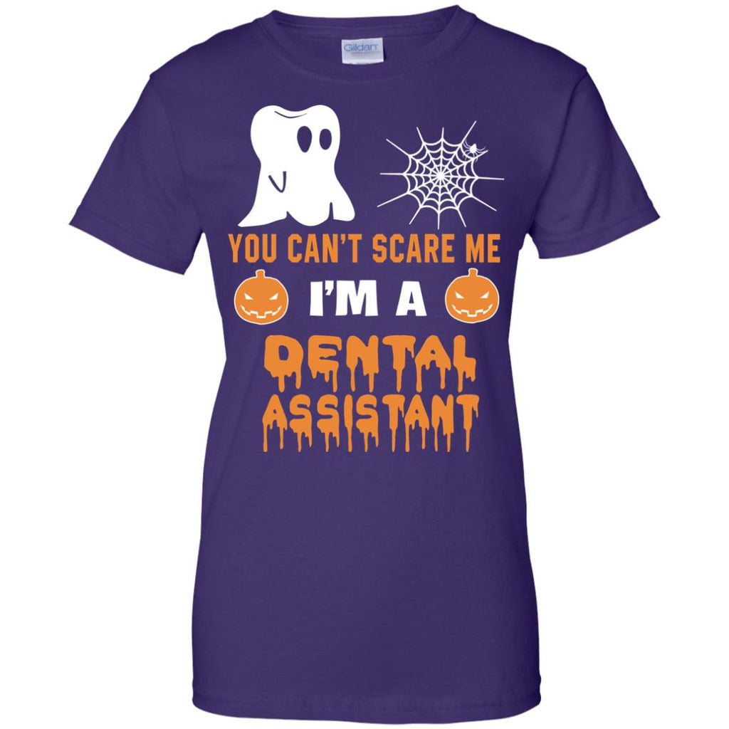 You Can't Scare Me Dental Assistant Halloween Tee Shirt