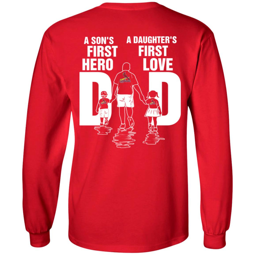 Son Is First Hero Daughter Is First Love St. Louis Cardinals Dad Tshirt