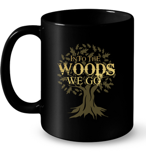 Into The Woods We Go Camping Mugs