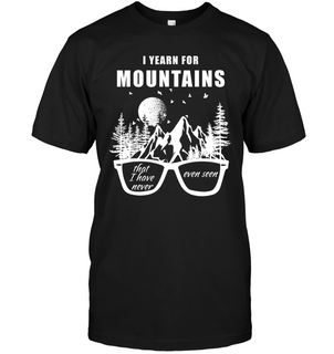 I Yearn For Mountains Hiking T Shirts