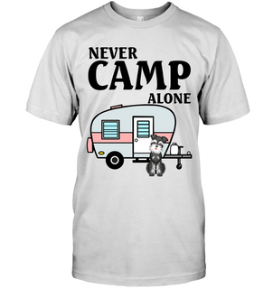 Never Camp Alone Schnauzer Camping T Shirts