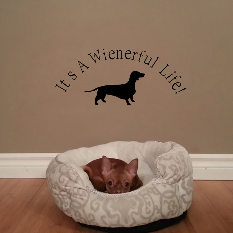 """It s A Wienerful Life"" Dachshund Dog Wall Stickers"