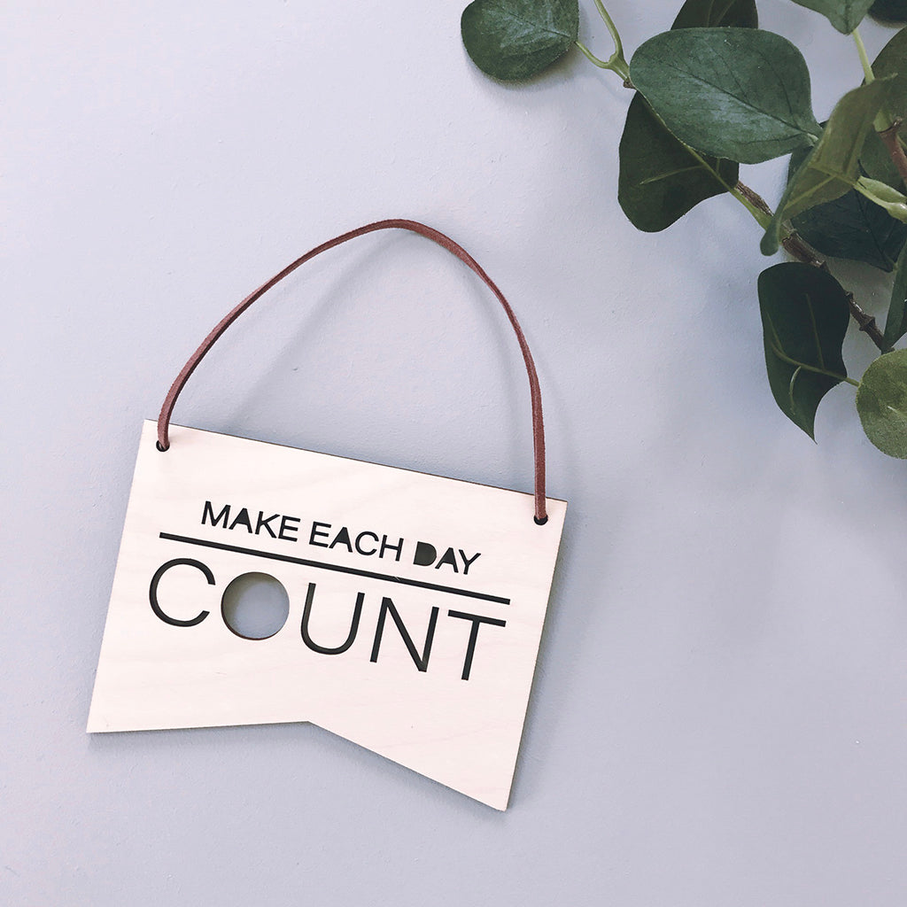 Make Each Day Count Plaque